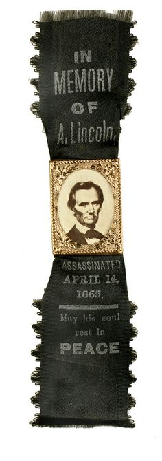 April 15, 1865: President Abraham Lincoln dies from the gunshot wound sustained the previous evening at Ford's Theatre. Abraham Lincoln Mourning Ribbon, 1865, silk, metal, paper. New-York Historical Society, INV.5478.