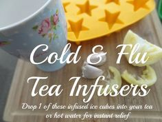 This tutorial shows you how to make frozen tea infusing ice cubes that can be dropped into hot water or tea to sooth and relieve cold and flu symptoms naturally!