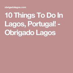 10 Things To Do In Lagos, Portugal! - Obrigado Lagos