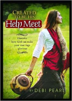 Created to be His Help Meet: Discover How God Can Make Your Marriage Glorious: Debi Pearl: 9781892112606: Amazon.com: Books