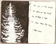 Bon Iver - no link found. i am not sure exactly why the wonder persists, but i am always amazed at the depth of talent and creativity some people possess. More Lyrics, Music Lyrics, Music Music, Bon Iver Tattoo, Justin Vernon, Soundtrack To My Life, Sweet Words, Altered Books, Art Sketchbook
