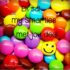 Ek sal my smarties met jou deel Afrikaans Quotes, Special Person, South Africa, Homemade, My Love, Words, Magnets, Funny, Beauty