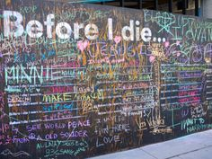 """The """"Before I Die"""" Wall in Burgundy Street New Orleans, LA; Fulton Mall Brooklyn, NY; Ste. Catherine St. Montreal, Quebec; Strawbery Banke Portsmouth, NH; Plaza de Armas Queretaro, Queretaro Mexico; Chicago, IL; and soon Denver, CO."""
