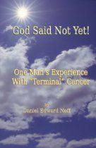 God Said Not Yet!  By Daniel Edward Neff