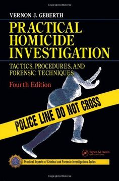 Forensic Science University Package: Practical Homicide Investigation, Fourth Edition by Vernon J. Geberth