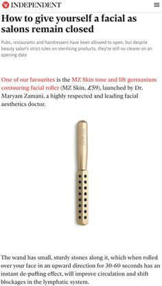Independent features MZ Skin Tone & Lift Facial Roller as a perfect at home beauty tool! @theindependent @MZSkinOfficial @louisewhitbread #MZSkin #DrMaryamZamani #MZGlow #Glowingskin #luxuryskincare #independent #independentmagazine #press #skincare #skingadget #finelines #elastin #skincareroutine Skin Tone, Beauty Routines, Oily Skin, Glowing Skin, Hairdresser, Salons, Fashion Beauty, Facial, Skincare