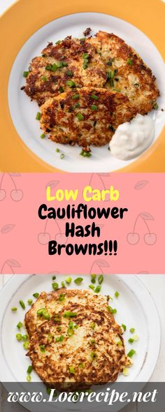Low Carb Cauliflower Hash Browns!!! - Low Recipe