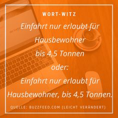 Parkplatzerlaubnis nach Gewicht? - Das Komma entscheidet. #wort-witz #wortwitz #humor #schreiben #witz #lustiges #texter #kreativ #sprüche #sprache #wohnen #hof #parken Humor, Language, Funny Stuff, Writing, Jokes, Creative, Homes, Cheer, Humour