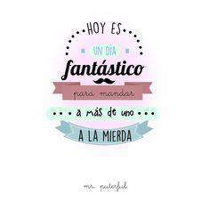 Hos es un dia. Some Good Quotes, Crazy Quotes, Funny Note, Spanish Jokes, Positive Phrases, Sarcasm Quotes, Mr Wonderful, Love Phrases, Funny Photos