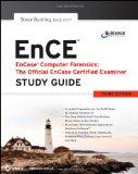 EnCase Computer Forensics -- The Official EnCE: EnCase Certified Examiner Study Guide by Steve Bunting