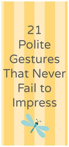 21 Polite Gestures That Never Fail to Impress - great for kids!   Detroit Mommy Bloggers
