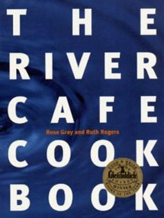 The River Cafe Cook Book by Rose Gray et al…