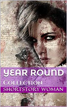 Year Round: Collection von Shortstory Woman Kindle Unlimited, Mystery, Woman, Amazon, Book, Collection, Short Stories, Amazons, Riding Habit