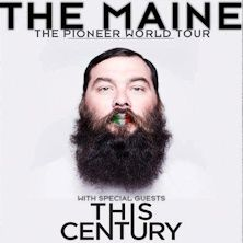 The Maine e The Century - The Maine sono una rock band americana di Tempe, in Arizona. Nel 2007 la prima line-up dei The Maine era formata dal batterista Pat Kirch, dai chitarristi Ryan Osterman ed Alex Ross, dal bassista Garrett Nickelsen e dal cantante John O'Callaghan, mentre Pa...