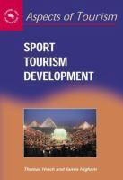 Sport tourism development [Recurso electrónico] / Thomas Hinch and James Higham Hinch, Thomas