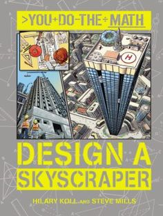 Explains how math skills are needed to design and construct a skyscraper and includes math activities using real-life data and facts about tall buildings. Math Exercises, Math Design, Real Life Math, Line Graphs, Stem For Kids, Science Curriculum, Student Studying, Teacher Tools, Math Skills
