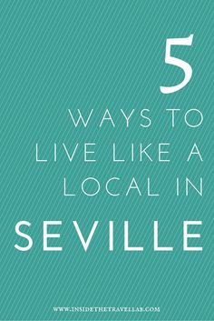 """Highlights of Seville. If you want to learn how to """"live like a local,"""" in Seville, you're going to have to get used to sitting back and watching the world go by. - via @insidetravellab"""