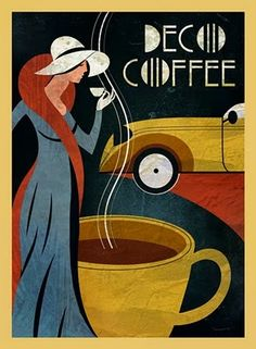 Art Deco Coffee or Tea? Vintage art and quotes                                                                                                                                                     More