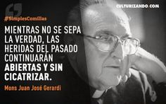 """Monseñor Juan José Gerardi:  """"Mientras no se sepa la verdad, las heridas del pasado continuarán abiertas y sin cicatrizar."""""""