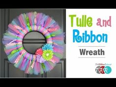 How to Make a Tulle and Ribbon Wreath - TheRibbonRetreat.com - YouTube