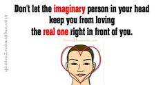 Don't let the imaginary person… – Quotes 2 Remember