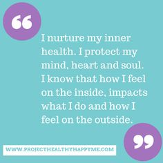 I nurture my inner health. I protect my mind, heart and soul. I know that how I feel on the inside, impacts what I do and how I feel on the outside.   #affirmation #inspirationalquote #insideoutwellness #innerhealth #mindheartsoul #health #wellness #projecthealthyhappyme
