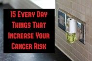 15 Every Day Things That Increase Your Cancer Risk