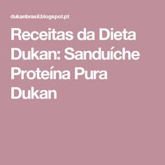 Receitas da Dieta Dukan: Sanduíche Proteína Pura Dukan