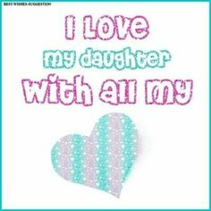 i love you mom quotes from daughter Quotes Love My Daughter Quotes, Daughters Day Quotes, Happy Birthday Quotes For Daughter, Happy Daughters Day, Love You Mom Quotes, National Daughters Day, My Beautiful Daughter, Daughter Love, Daughter Birthday