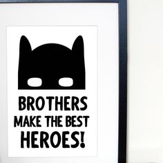 "Our ever popular ""Brothers make the best Heroes"" print is available as an A6 mini print, 8x10, A4 and A3 print and also as a tee! Plenty of ways to display the fact that all Brothers make the best superheroes! #brothersmakethebestheroes #brothers #bros #brolove #kidsdecor #superhero #hero #heroes #superheroes #batman #batmask #kidsprint #kidswallart #wallart #nurserydecor #playroomdecor #superheroroom #superherodecor #superheroprint"