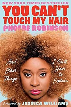 Amazon ❤  You Can't Touch My Hair: And Other Things I Still Have to Explain