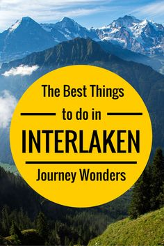 7 Reasons Why You'll Fall In Love with Interlaken, Switzerland