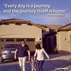 """Every day is a journey, and the journey itself is home."" - Matsuo Basho"