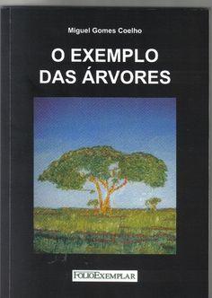 «o exemplo das árvores» de miguel gomes coelho