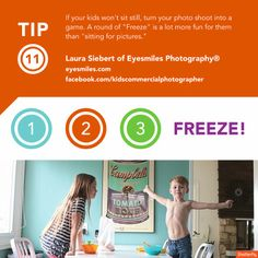 "Photography tips for capturing kids | ""If your kids won't sit still, turn your photo shoot into a game. A round of 'Freeze' is a lot more fun for them than 'sitting for pictures'."" Tip Source: www.eyesmiles.com & Photography: www.lot116.com"