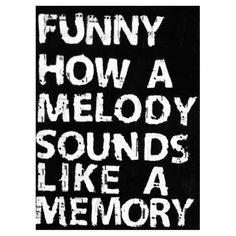 Melody > memory > :)