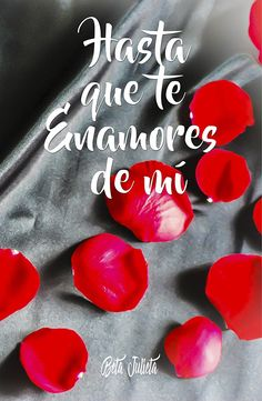 Hasta que te Enamores de mí eBook: Beta Julieta: Amazon.es: Tienda Kindle