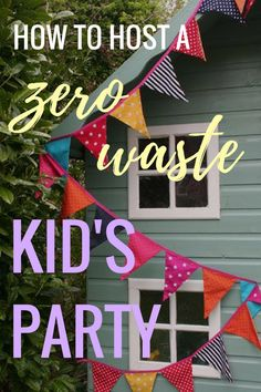 How to Host a Zero Waste Kid's Party | buymeonce.com