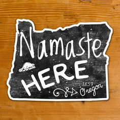 Namaste Here Oregon | Sticker