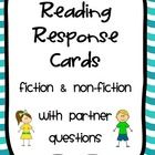 This product includes fiction and non-fiction response cards including partner responses. Often our students use response cards, answer the questio...