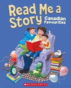 6aaac85e8e Read Me a Story  A Collection of Canadian Classics