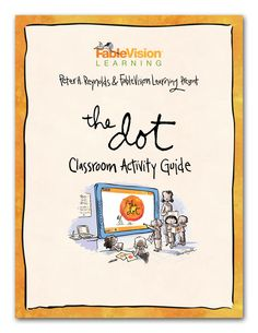 """Inspire your students to be brave and """"make their mark""""!  Discover The Dot Classroom Activity Guide, a must-have companion to Peter H. Reynolds' award-winning story  The Dot. Providing easy and enriching activities, this guide helps students explore The Dot's powerful themes and unlock their own creative potential. #TheDot #DotDay"""