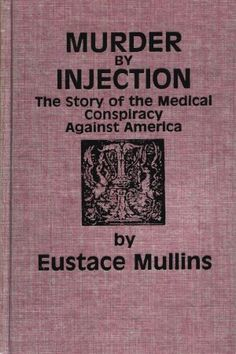 http://www.amazon.com/Murder-Injection-Medical-Conspiracy-Against/dp/0880606940 https://www.facebook.com/photo.php?fbid=10208898413727424&set=a.3873361802339.2160936.1527495348&type=3&theater
