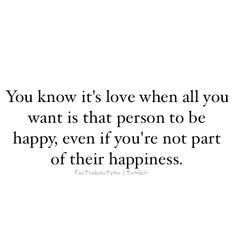 Quote with picture about You know it's love when all you want is that person to be happy