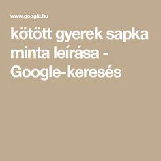 kötött gyerek sapka minta leírása - Google-keresés