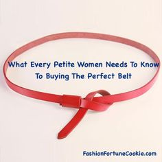 What Every Petite Women Needs To Know To Buying The Perfect Belt