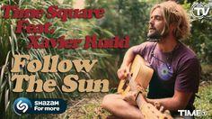 Time Square Ft. Xavier Rudd - Follow The Sun (Western Disco Radio Edit) ...