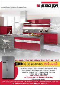 Egger Mauritius - Une cuisine sur mesure achetée, un réfrigérateur américan offert ! Tél: 467 1365