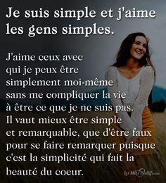 Je suis simple et jaime les gens simples Life Quotes Love, Some Quotes, Change Quotes, Positive Affirmations, Positive Quotes, French Quotes, Talk To Me, Sentences, Decir No