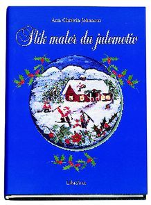 Slik maler du julemotiv av Ann Christin Johansen (Innbundet) - Maling og tegning | Tanum nettbokhandel